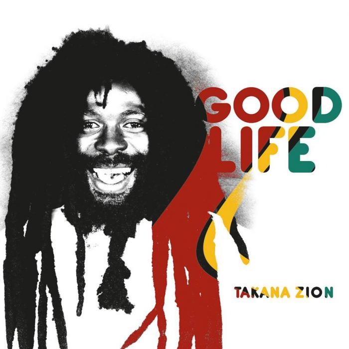 Takana Zion - Good Life
