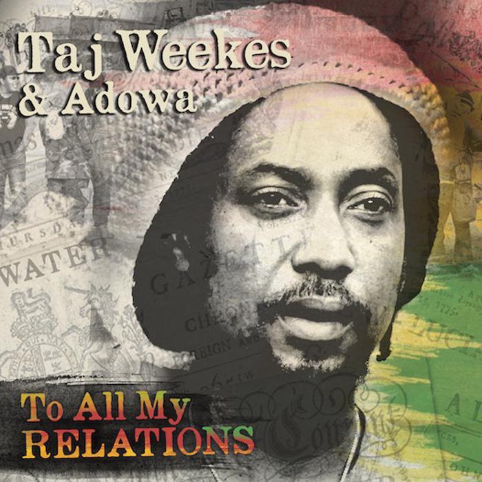 Taj Weeks & Adowa - To All My Relations
