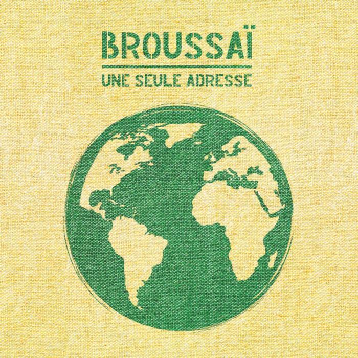 Broussaï - Une seule adresse