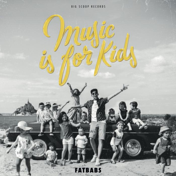 Fatbabs - Music Is For Kids