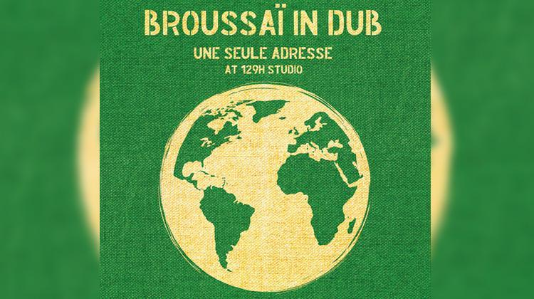 Broussaï in Dub avec 129H Studio