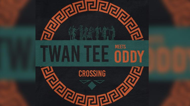 Twan Tee Meets Oddy - Crossing