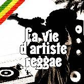 La vie d'artiste reggae