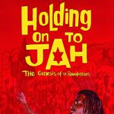 Holding On To Jah, le film