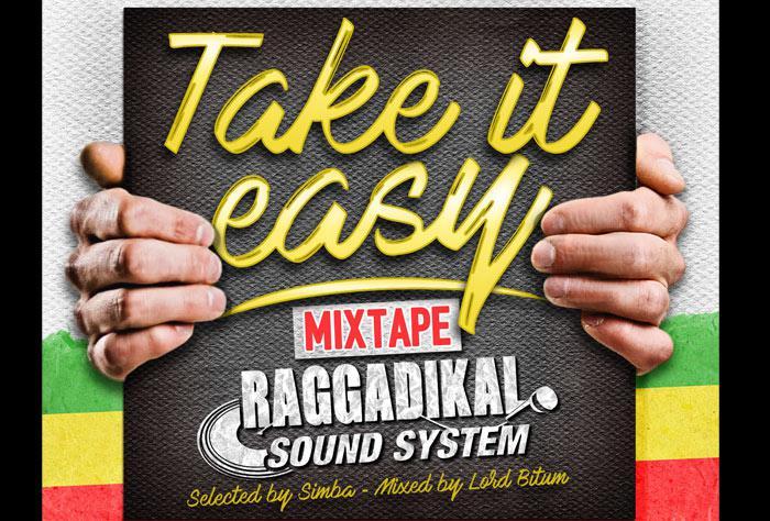 Take It Easy Mixtape by Raggadikal Sound