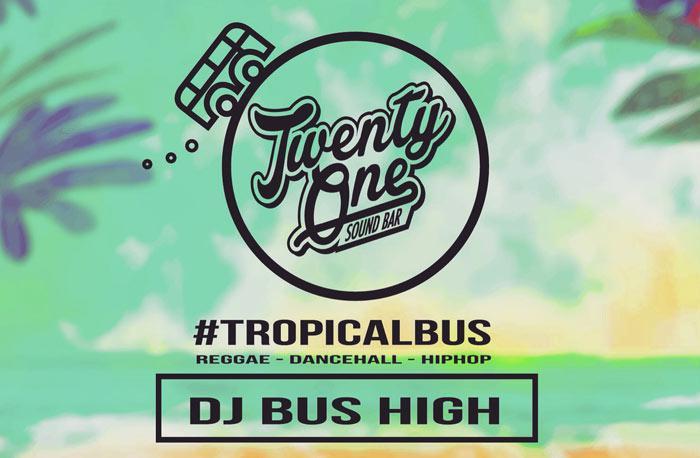 Dj Bus High Tropical Bus Mix Live #6