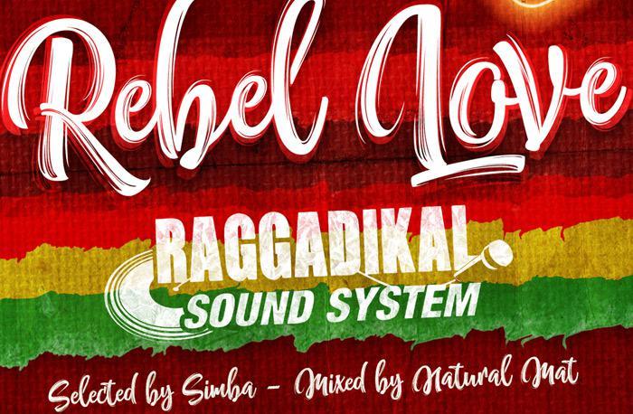 Rebel Love Mixtape by Raggadikal Sound