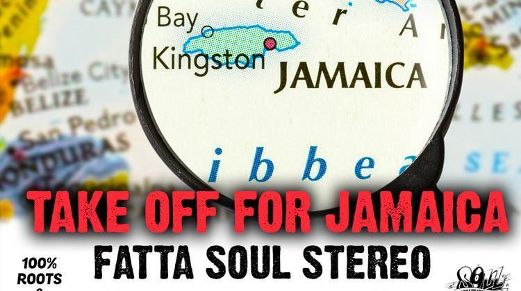Take Off For Jamaica 8 Fatta Soul Stereo
