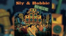 Sly & Robbie : nouvel album Red Hills Road