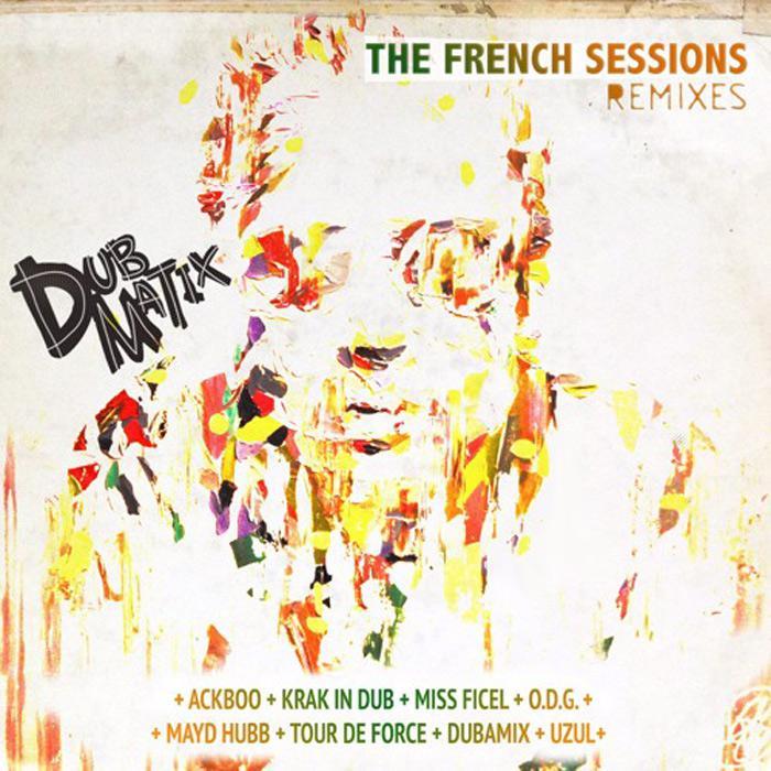Dubmatix : 'The French Sessions' remixé et gratuit