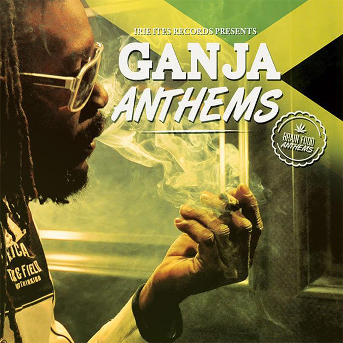 Compilation 'Ganja Anthems' par Irie Ites