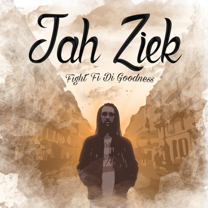 Jah Ziek : mixtape 'Fight Fi Di Goodness'