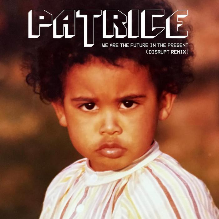 Avant-première : Patrice remixé par Disrupt