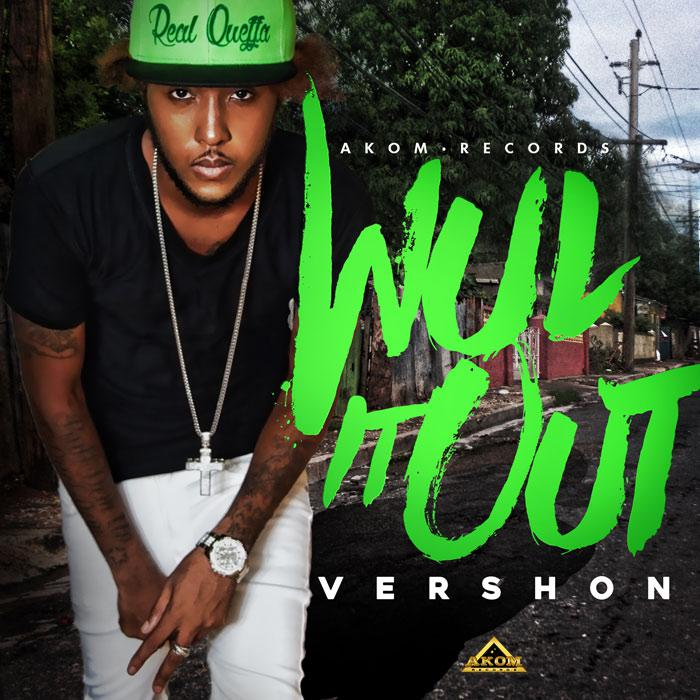 'Wul It Out' le hit de Vershon produit par Dub Akom