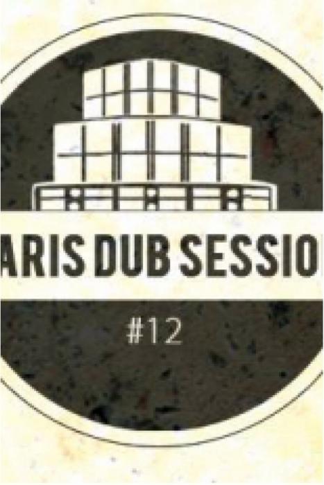 Paris Dub Session #12 le 24 mars