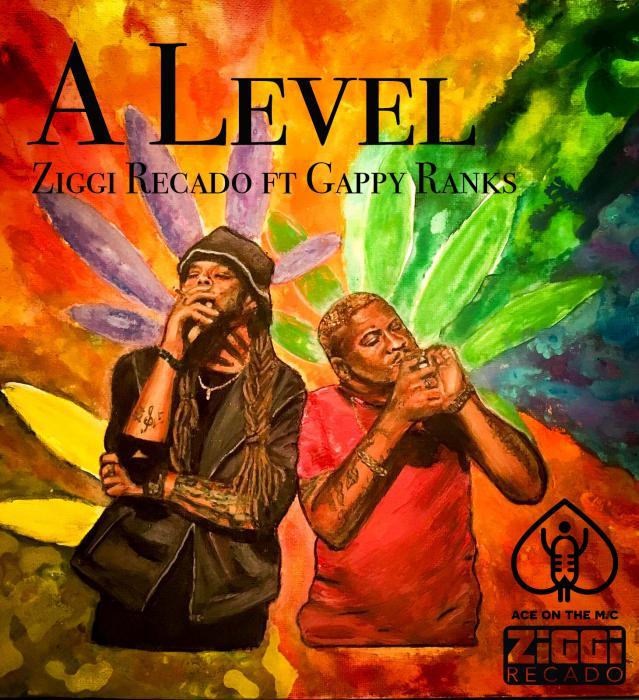 Ziggi Recado & Gappy Ranks : 'A Level' le clip