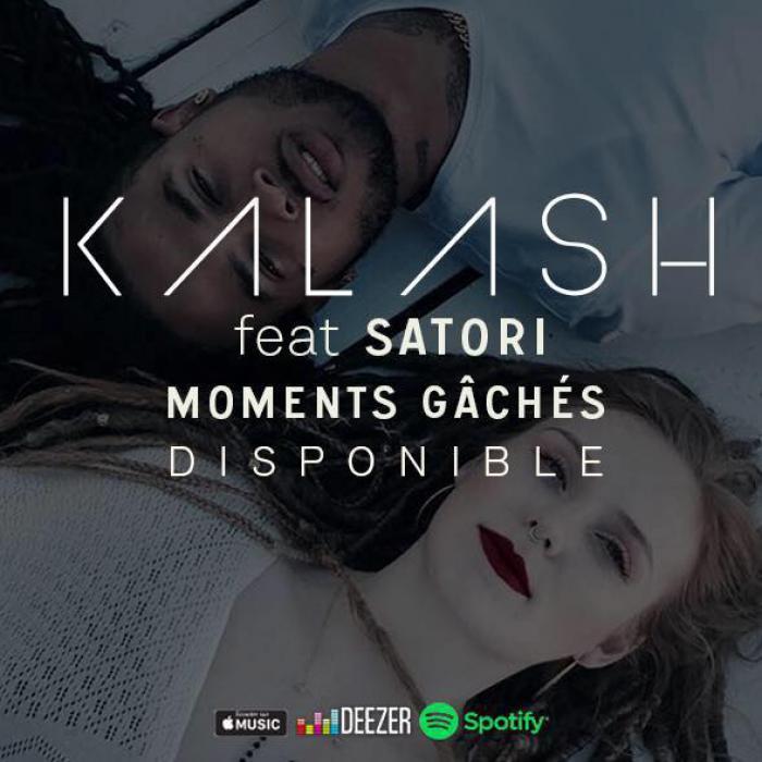 Kalash : 'Moments gâchés' le clip ft. Satori