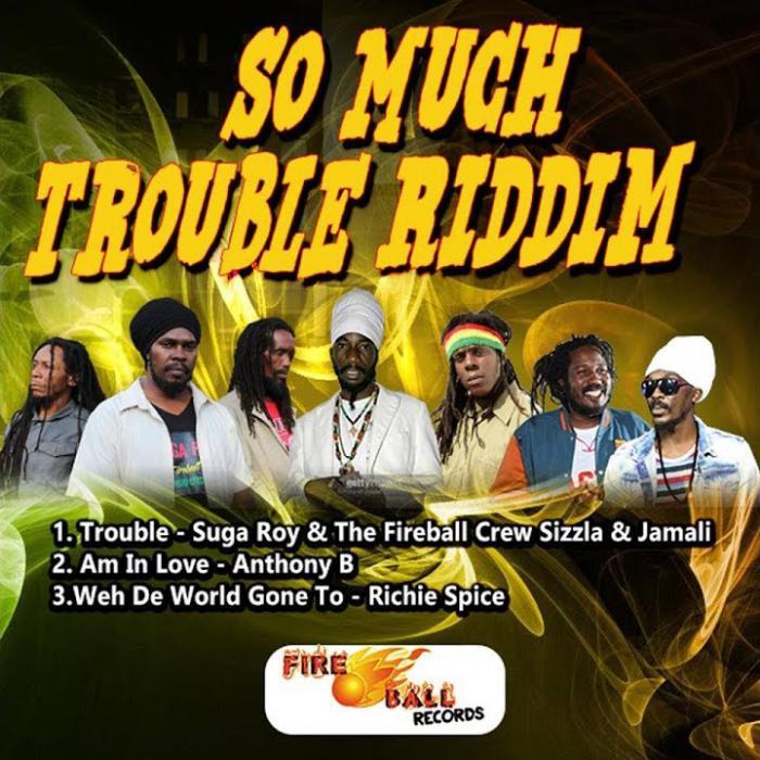 So Much Trouble Riddim