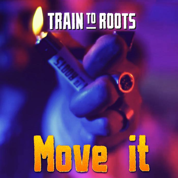 Train To Roots : 'Move It' le clip