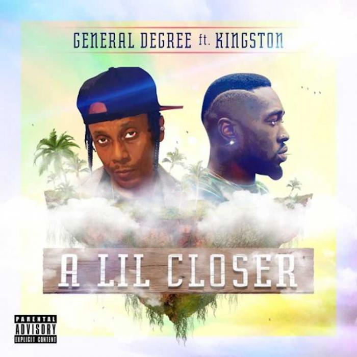 General Degree & Kingston : 'A Lil Closer'