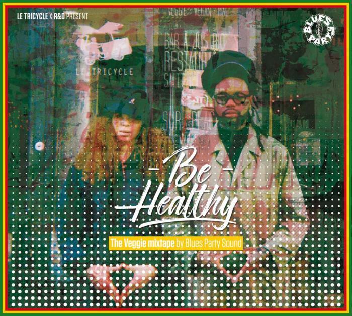 Blues Party : 'Be Healthy' la mixtape i-tal !