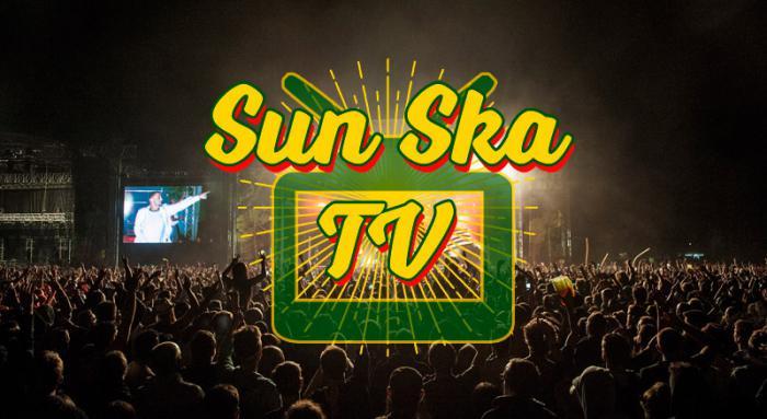 Place à la Sun Ska TV du 4 au 6 août !