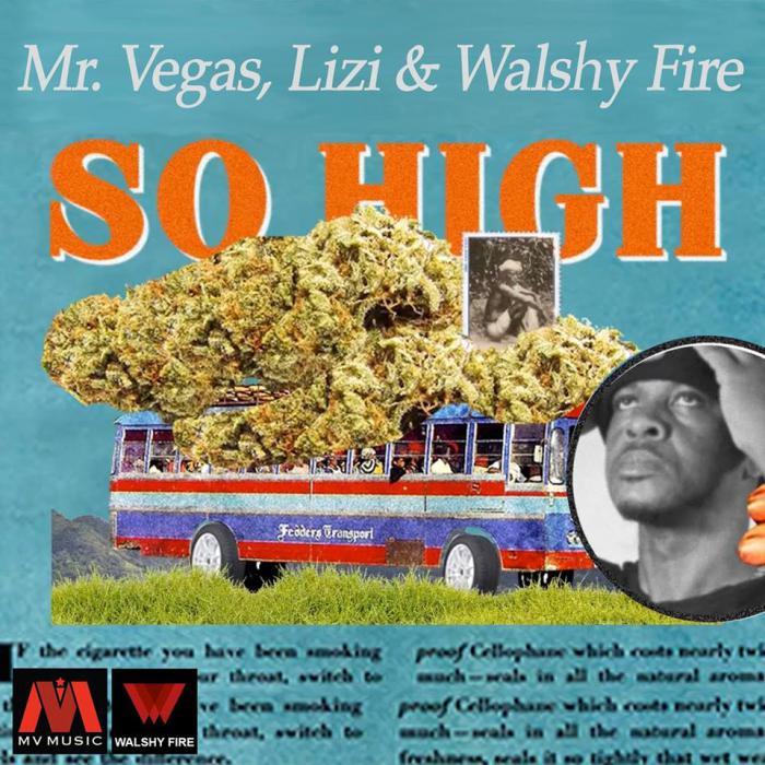 Mr Vegas : 'So High' ft. Walshy Fire & Lizi