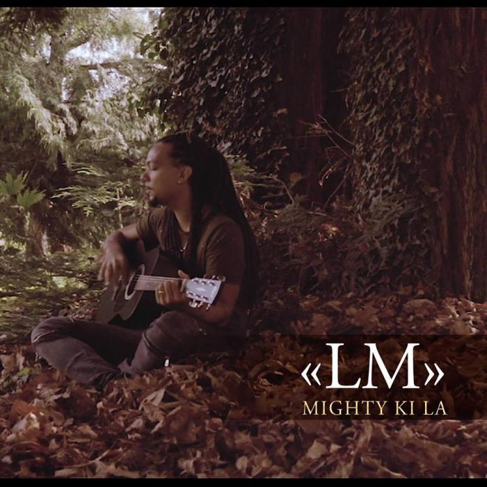 Mighty Ki La : 'LM' nouveau single