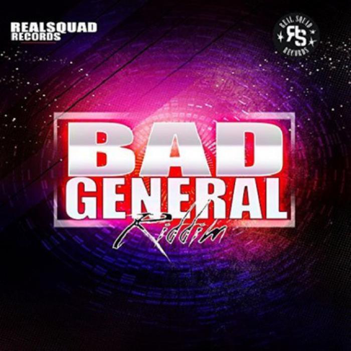 Bad General Riddim