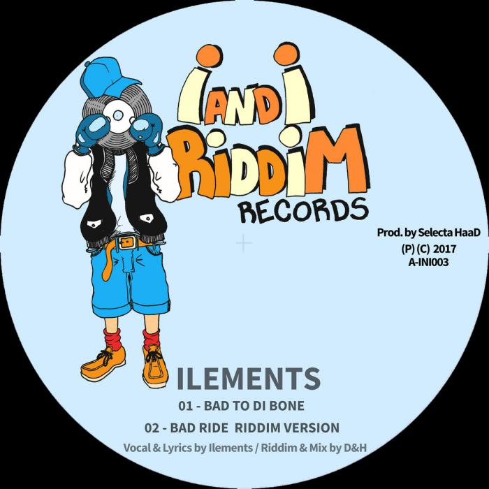 Ilements : 'Bad to di Bone' dispo en vinyle