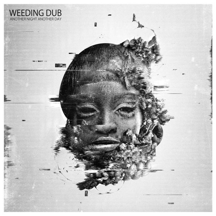 Weeding Dub : 'Another Day Another Night' l'album