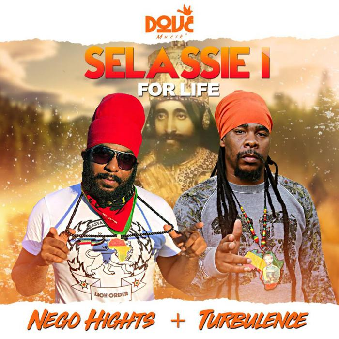 Turbulence & Nego Hights : 'Selassie I For Life'