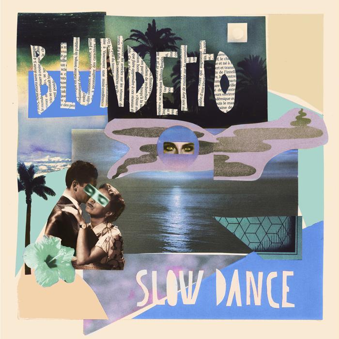 Blundetto : nouvel album 'Slow Dance' en mai