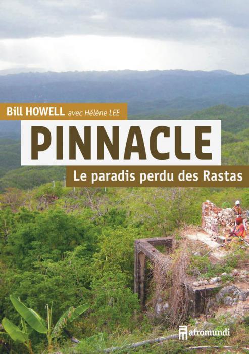 Bill Howell avec Hélène Lee : Pinnacle Le paradis perdu des Rastas