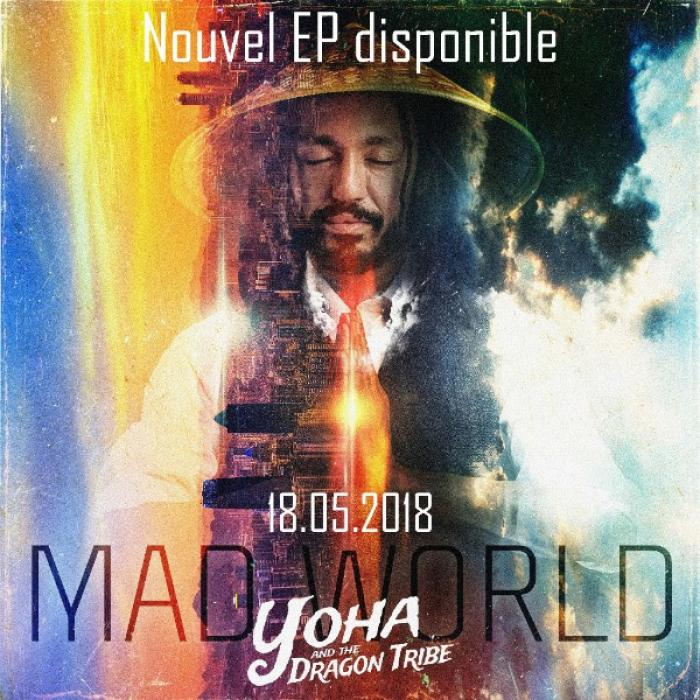 Yoha & The Dragon Tribe : 'Mad World' l'EP