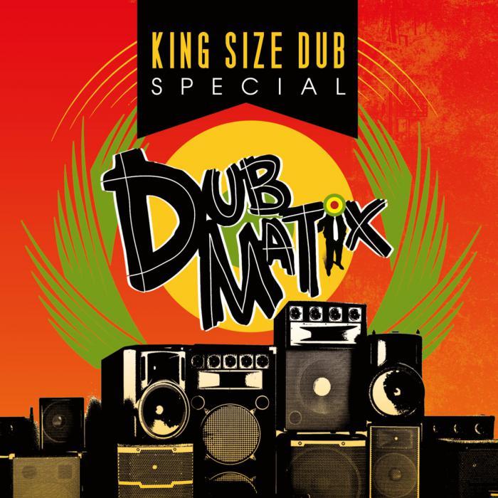 Dubmatix sort un nouvel album : 'King Size Dub'