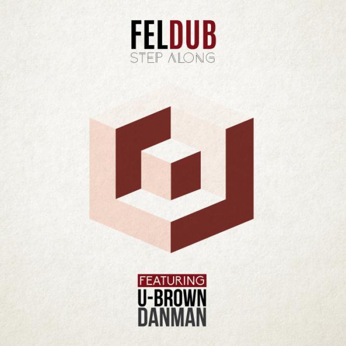 Feldub & U-Brown : 'Step Along' le clip