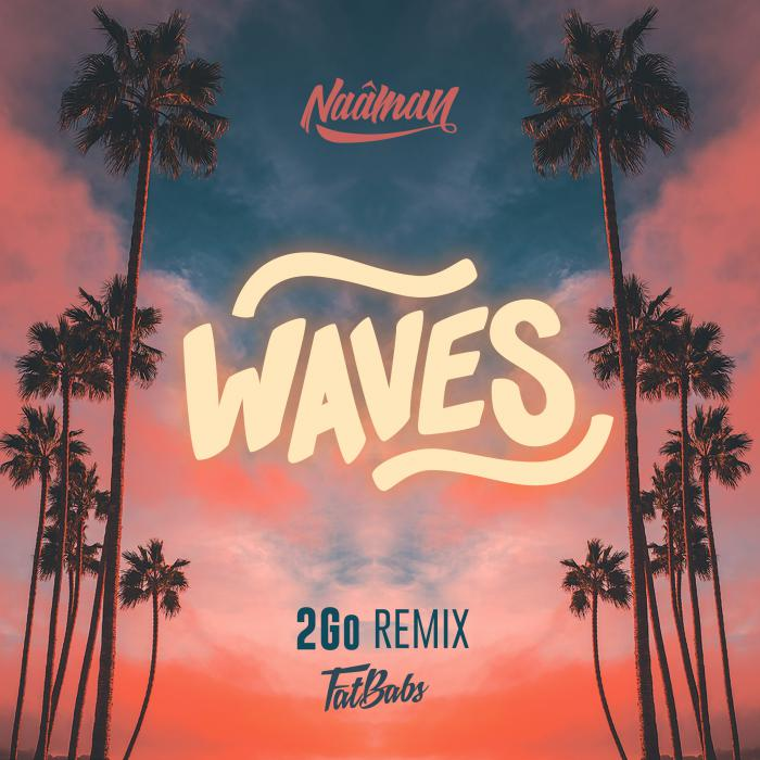 Naâman & Fatbabs 'Waves' 2Go Remix