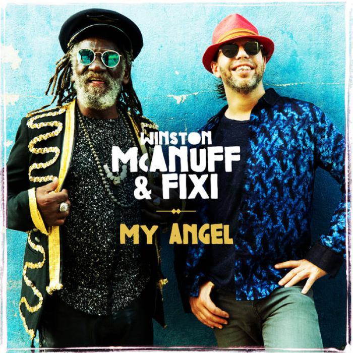 Winston McAnuff & Fixi : 'My Angel' le clip