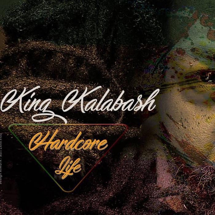 King Kalabash : 'Hardcore Life' le clip