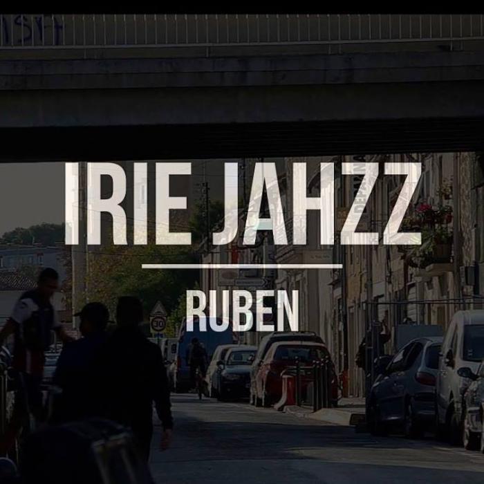 Irie Jahzz : 'Ruben' le clip