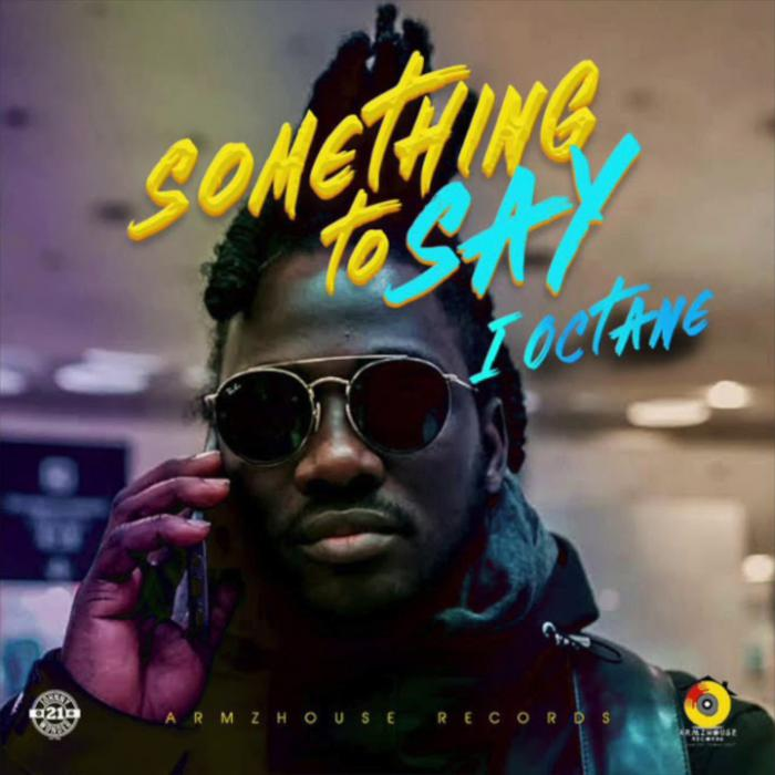I-Octane : 'Something to Say' le clip