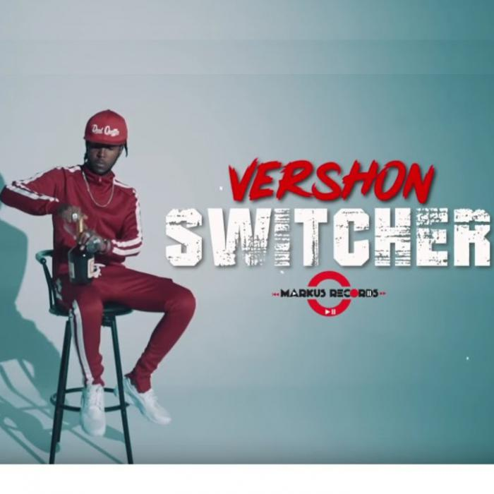 Vershon : 'Switcher' le clip