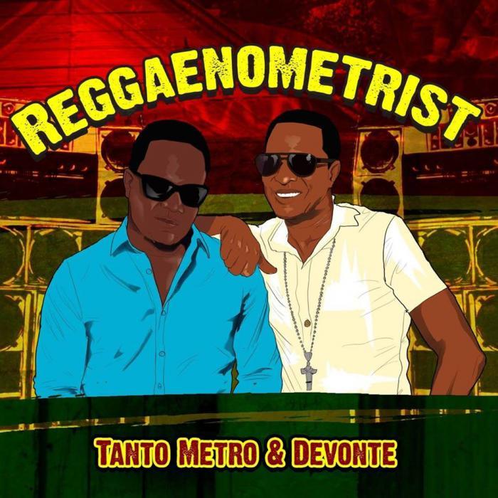 Tanto Metro & Devonte : 'Reggaenometrist' l'album