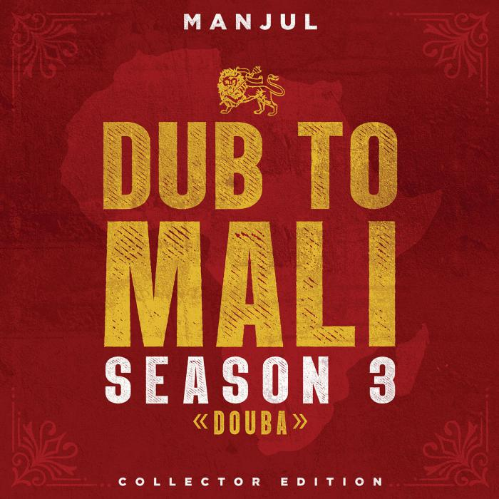 Manjul : nouvel album Dub To Mali 3 'Douba'