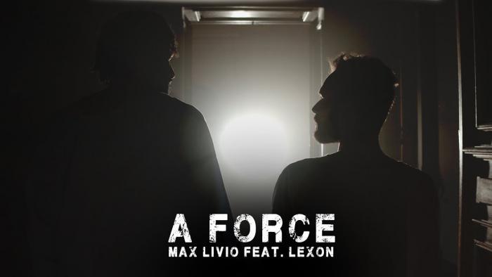 Max Livio feat Lexon 'A force'