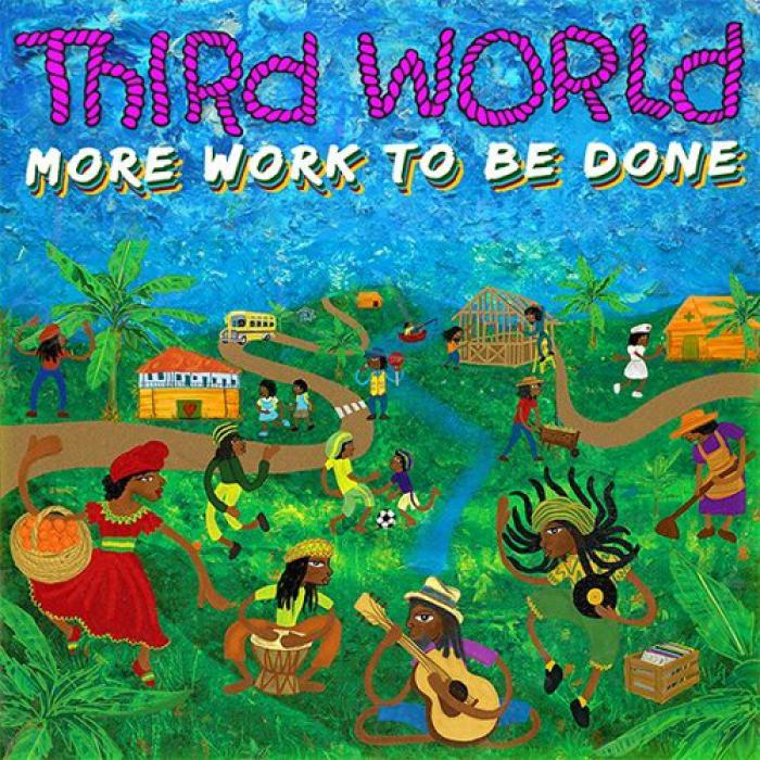 Third World : nouvel album 'More Work to Be Done'