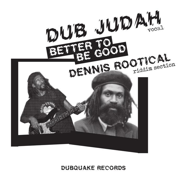 Dubquake presse le 'Better To Be Good' de Dub Judah