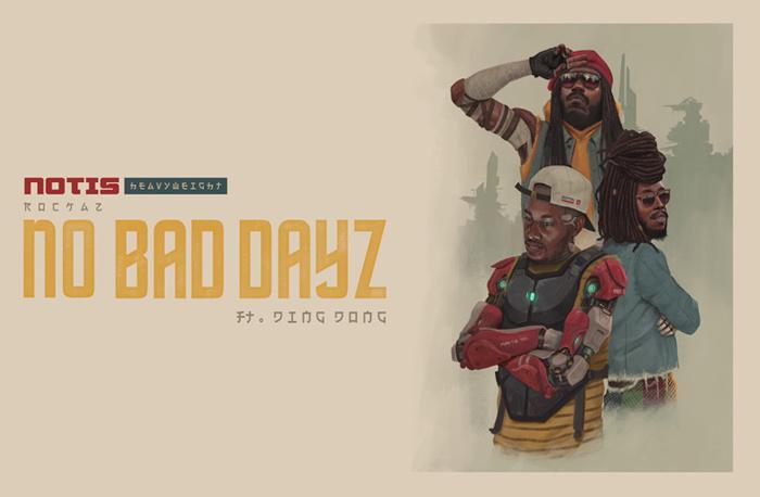 Notis Heavyweight Rockaz & Ding Dong : 'No Bad Dayz' le clip