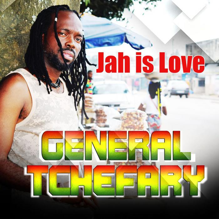 General Tchefary : 'Jah Is Love' l'album